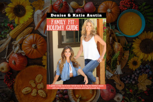 Denise & Kaite Austins Family Fit Holiday Guide