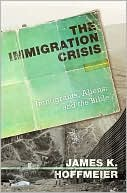 Book: The Immigration Crisis: Immigrants, Aliens, and the Bible