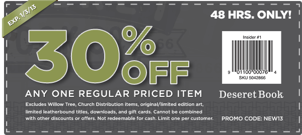 Home >Entertainment >Mobile Entertainment > Deseret Book Coupon Deseret Book Coupon Expired Deseret Book Coupons. 50% OFF. CODE. Get 50% off 12 inch Marble Christus Statue. Get 50% off 12 inch more. Show Code. soon 0 0. 20% OFF. CODE. Apply Code at Checkout to Receive this Offer.