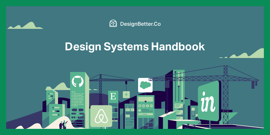 Design Systems Handbook - DesignBetter.Co