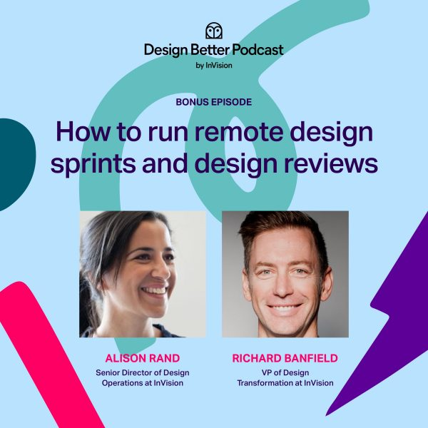Bonus Episode:  How to run remote design sprints and design reviews with Richard Banfield and Alison Rand