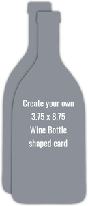 Create Your Own Bottle Shaped Card