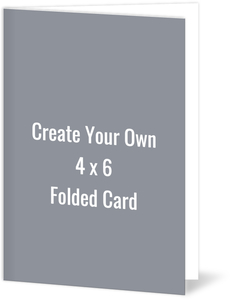 Create Your Own 4x6 Folded Card