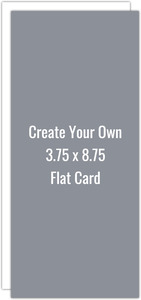 Create Your Own 3.75x8.75 Flat Card