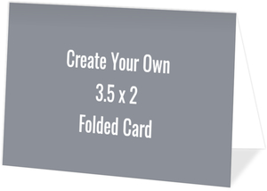 Create Your Own 3.5x2 Folded Card