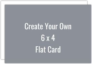 Create Your Own 6x4 Flat Card
