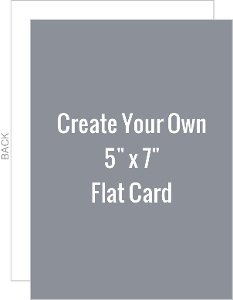 Create Your Own 5x7 Flat Card