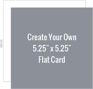 Create Your Own 5.25x5.25 Flat Card
