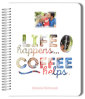 Life Happens Coffee Helps Photo Monthly Planner