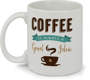 Coffee Good Idea Coffee Mug
