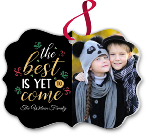 Best Is Yet To Come Custom Photo Ornament