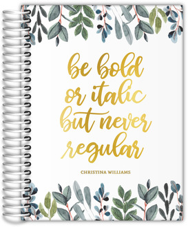 Be Bold Real Foil Weekly Planner