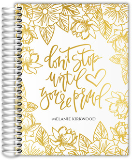 Golden Floral Don't Stop Real Foil Weekly Planner 6x8