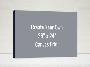 Create Your Own 36x24 Canvas Print