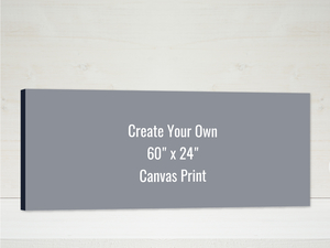 Create Your Own 60x24 Canvas Print