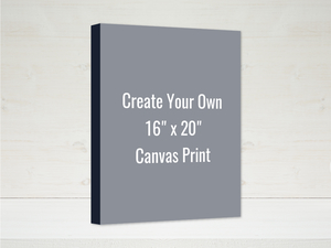 Create Your Own 16x20 Canvas Wrap