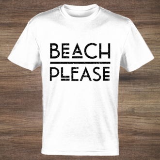 Beach Please Custom Tshirt