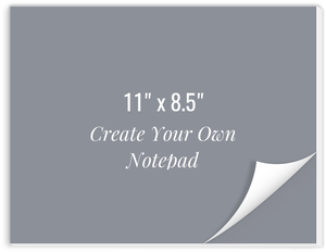 Create Your Own Notepad 11x8.5