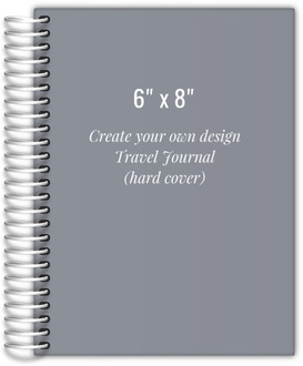 6x8 Hard Cover Travel Journal - Design Your Own