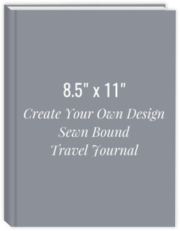 8.5x11 Sewn Bound Travel Journal - Create Your Own Design