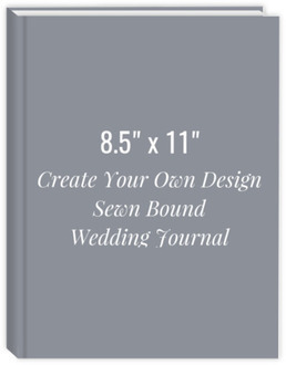 8.5x11 Sewn Bound Wedding Journal - Create Your Own Design