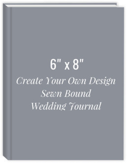 6x8 Sewn Bound Wedding Journal - Create Your Own Design