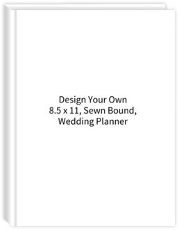 Design Your Own 8.5 x 11 Sewn Bound Wedding Planner