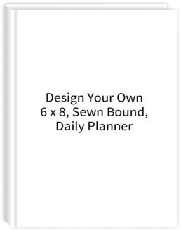 Design Your Own 6 x 8 Sewn Bound Daily Planner