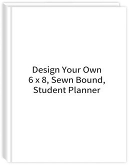Design Your Own 6 x 8 Sewn Bound Student Planner