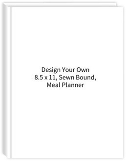 Design Your Own 8.5 x 11 Sewn Bound Meal Planner