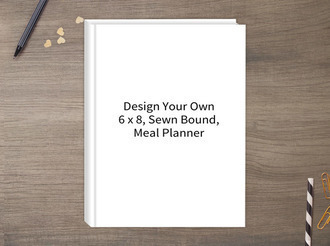 Design Your Own 6 x 8 Sewn Bound Meal Planner
