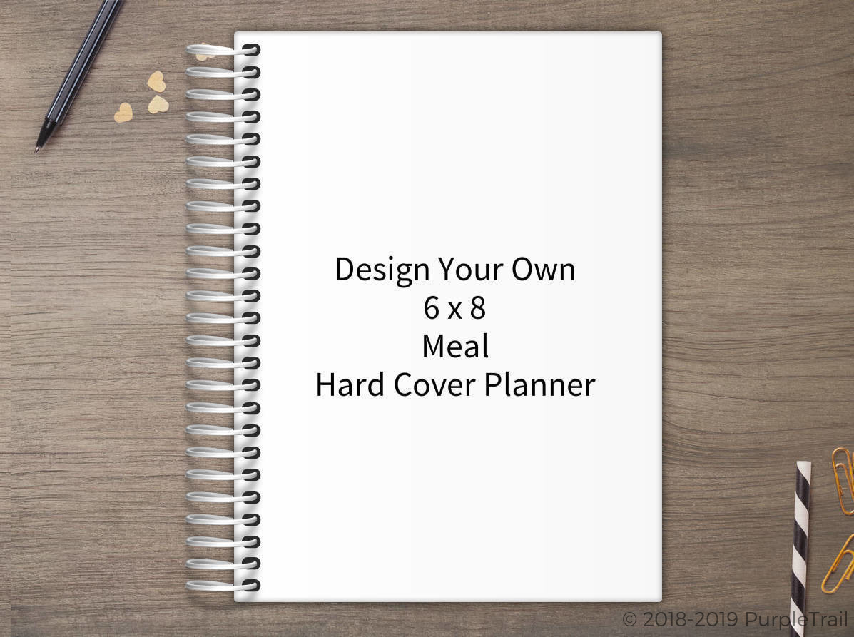 Design Your Own 6 x 8 Weekly Hard Cover Meal Planner