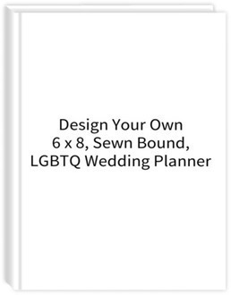 Design Your Own 6 x 8 Sewn Bound LGBTQ Wedding Planner