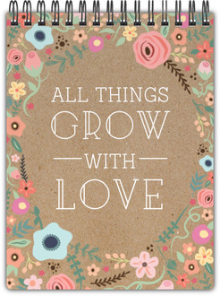 All Things Grow With Love Notebook