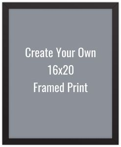 Create Your Own 16x20 Framed Print