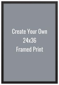 Create Your Own 24x36 Framed Print