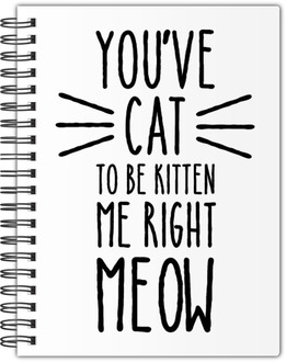 Kitten Me Right Meow Notebook