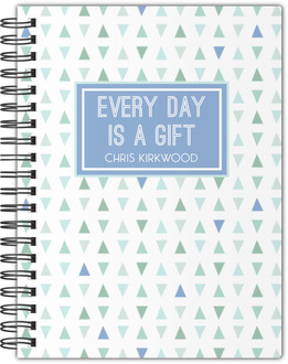 Every Day Is A Gift Notebook