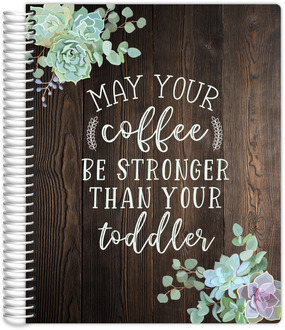 Succulent Coffee Quote Mom Planner