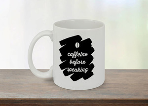 Caffeine Before Speaking Mug