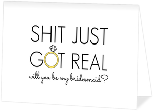 Just Got Real Will You Be My Bridesmaid Card