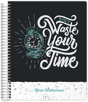 Don't Waste Your Time Travel Journal 8.5x11