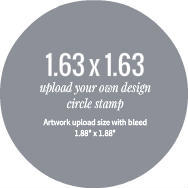 Upload Your Own Design 1.63 x1.63 Circle Stamp