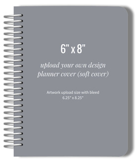 Upload Your Own Design 6x8 Soft Cover Planner
