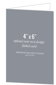 Upload Your Own Design 4x6 Folded Card
