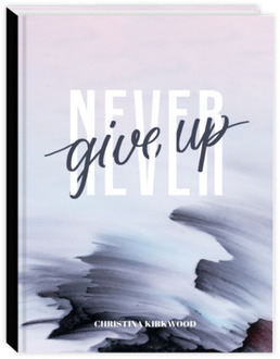 Never Give Up Daily Planner