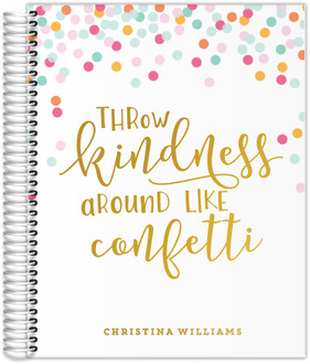 Throw Kindness Real Foil Weekly Planner
