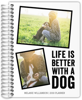 Life Is Better With A Dog Custom Planner