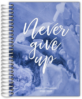 Blue Never Give Up Daily Planner