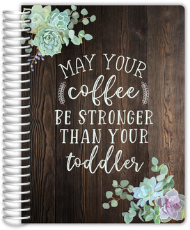 Succulent Coffee Quote Daily Planner